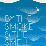 Review: By the Smoke and the Smell by Thad Vogler